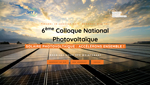 Save the Date : 6ème Colloque National Photovoltaïque